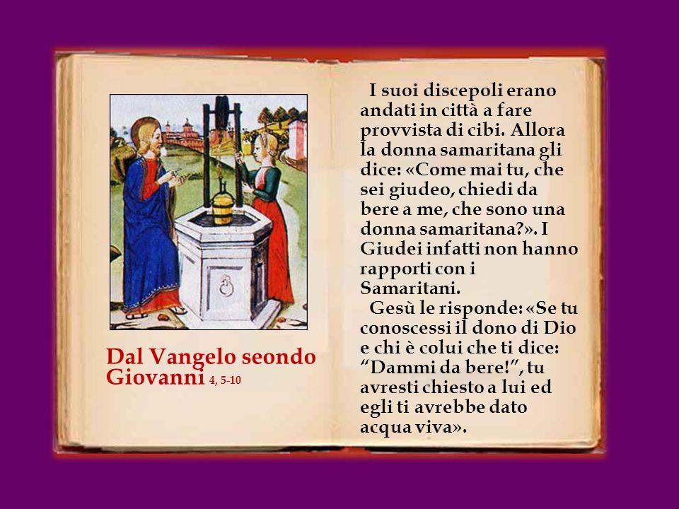 In quel tempo, Gesù giunse a una città della Samarìa chiamata Sicar, vicina al terreno che Giacobbe aveva dato a Giuseppe suo figlio: qui cera un pozzo di Giacobbe.