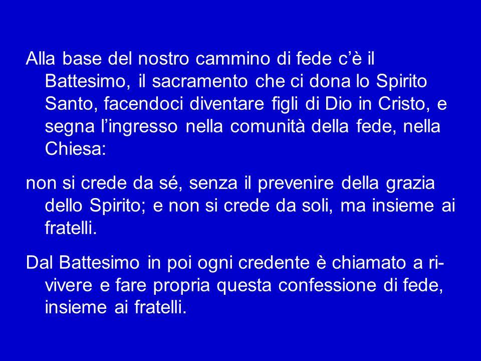 Il Concilio Vaticano II afferma: «Perché si possa prestare questa fede, è necessaria la grazia di Dio che previene e soccorre, e sono necessari gli ai
