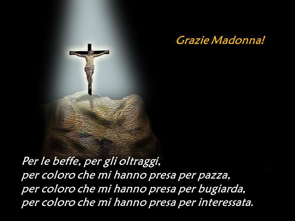> Per il Procuratore, per il Commissario, per i Gendarmi, per le dure parole di Don Peyremale, per i giorni in cui siete venuta, Vergine Maria, per quelli in cui non siete venuta, non vi saprò rendere grazie altro che in Paradiso.