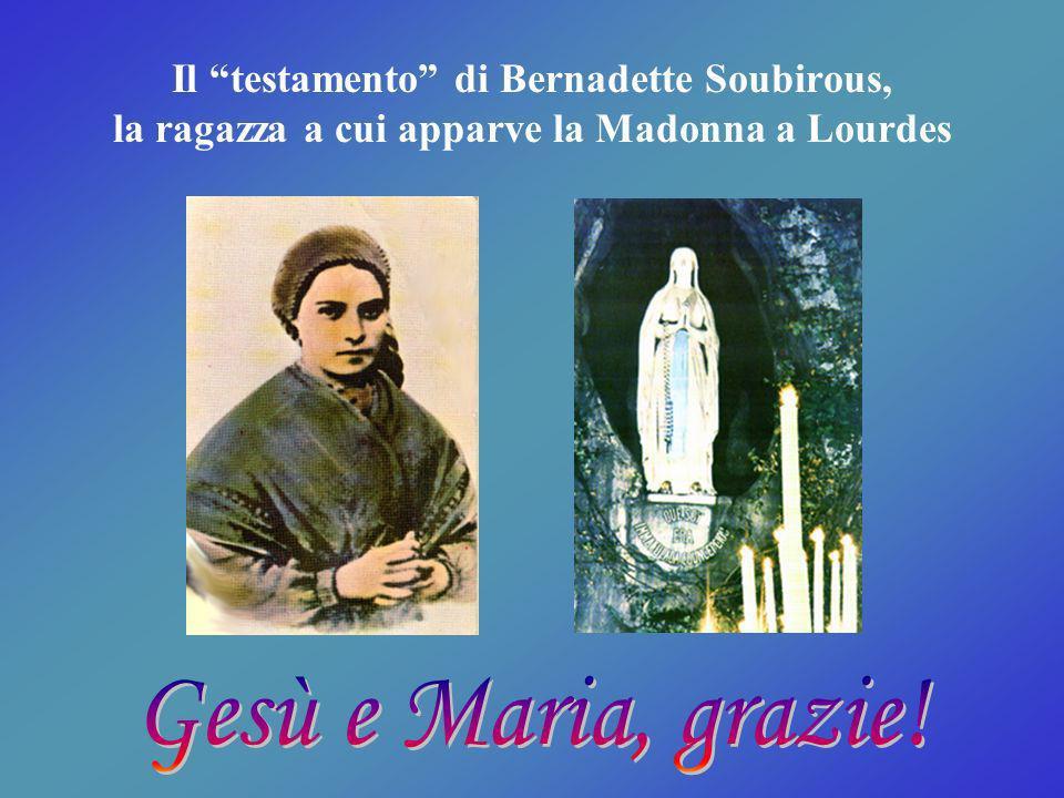 Il testamento di Bernadette Soubirous, la ragazza a cui apparve la Madonna a Lourdes