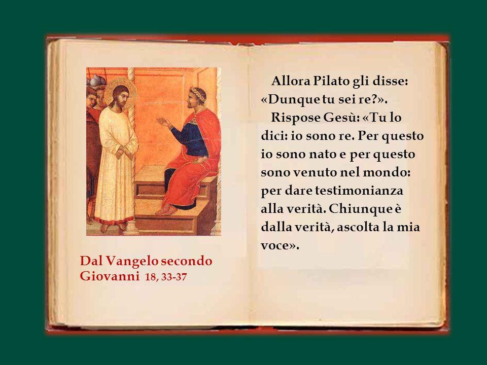 In quel tempo, Pilato disse a Gesù: «Sei tu il re dei Giudei?». Gesù rispose: «Dici questo da te, oppure altri ti hanno parlato di me?». Pilato disse: