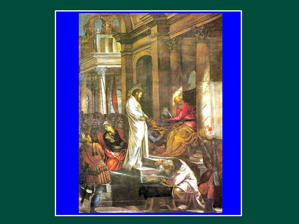 Allora Pilato gli disse: «Dunque tu sei re?». Rispose Gesù: «Tu lo dici: io sono re. Per questo io sono nato e per questo sono venuto nel mondo: per d