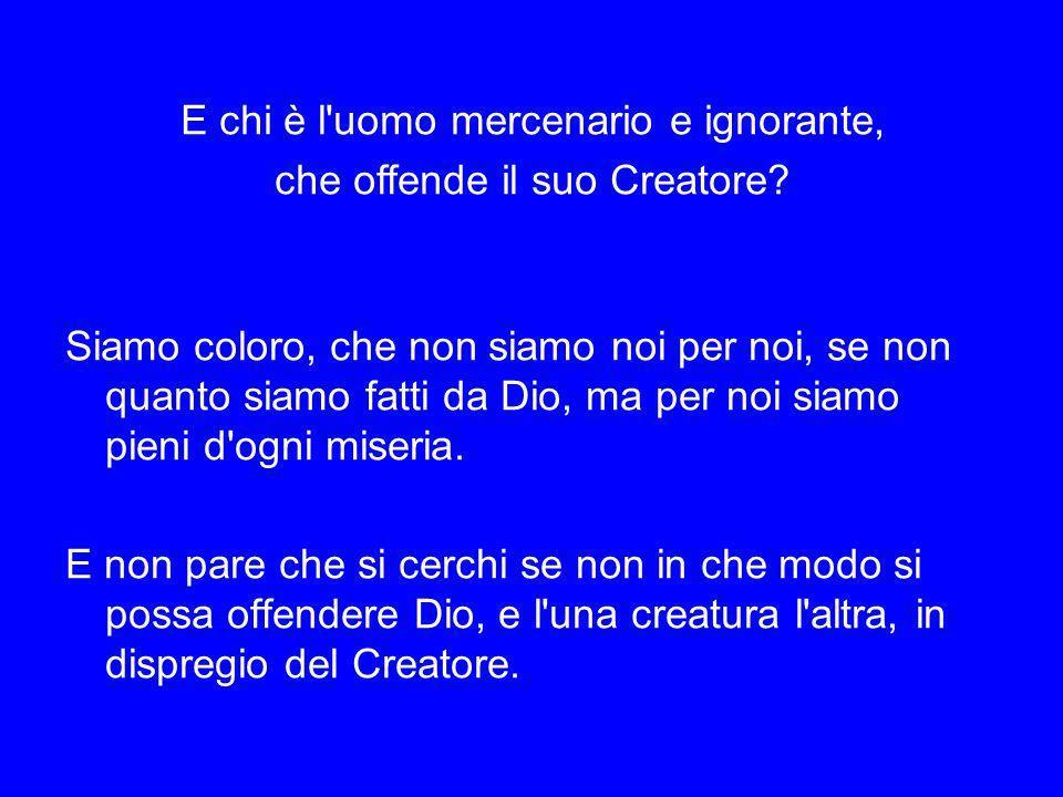 Chi è Dio, che è offeso dalle sue creature.