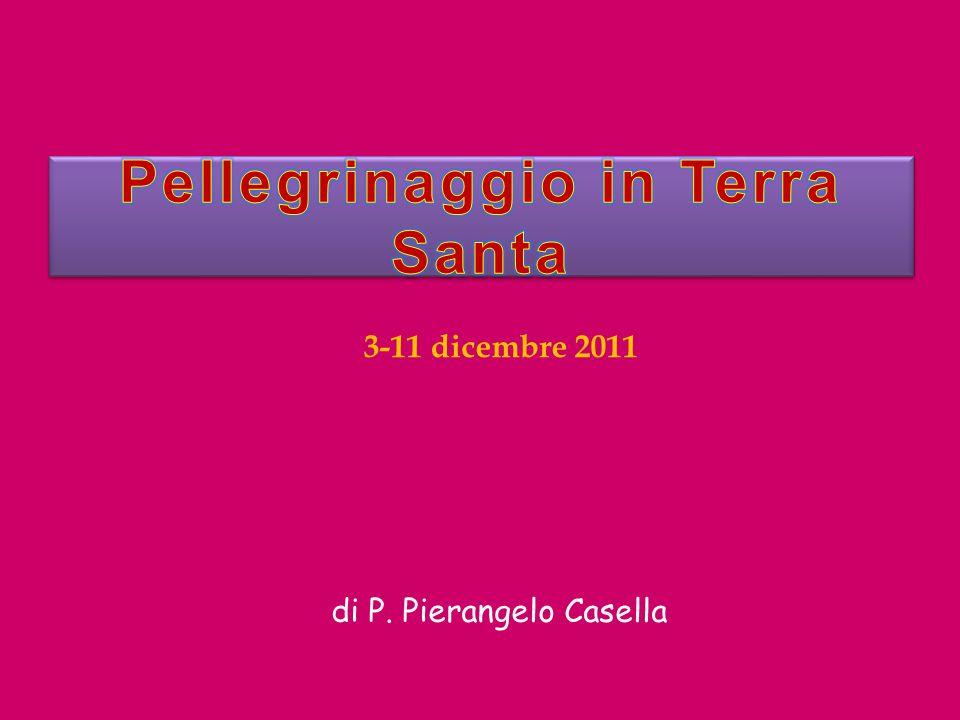 3-11 dicembre 2011 di P. Pierangelo Casella