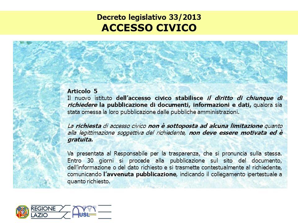 Decreto legislativo 33/2013 QUALITÀ DELLE INFORMAZIONI Articolo 6 1.