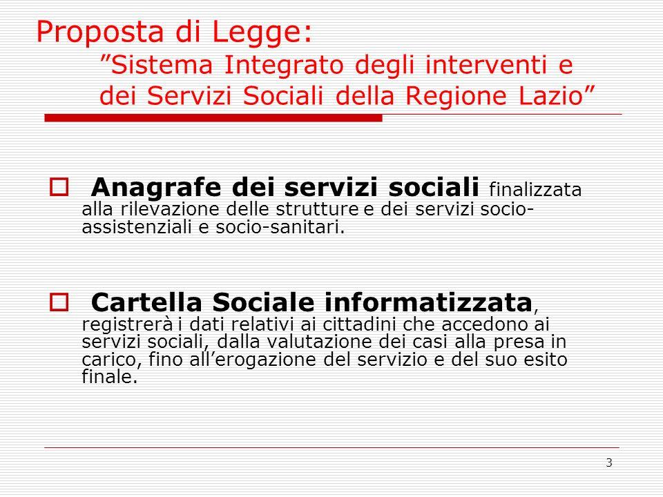 3 Proposta di Legge: Sistema Integrato degli interventi e dei Servizi Sociali della Regione Lazio Anagrafe dei servizi sociali finalizzata alla rileva