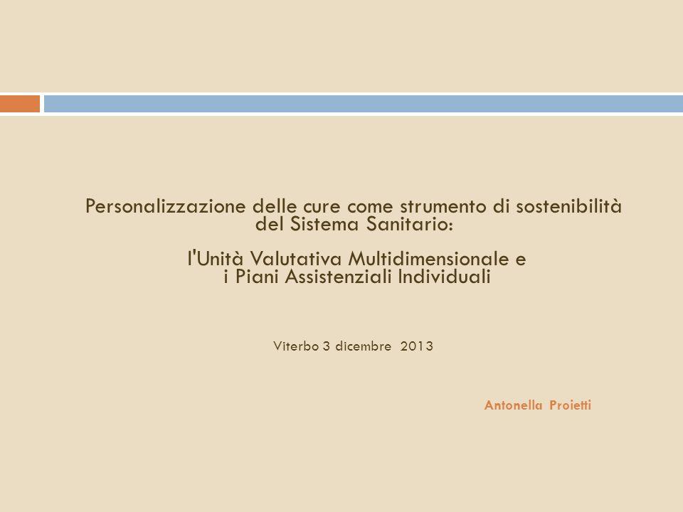 Personalizzazione delle cure come strumento di sostenibilità del Sistema Sanitario: l'Unità Valutativa Multidimensionale e i Piani Assistenziali Indiv