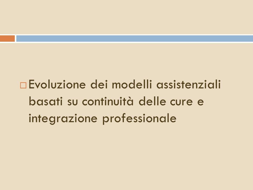 Evoluzione dei modelli assistenziali basati su continuità delle cure e integrazione professionale