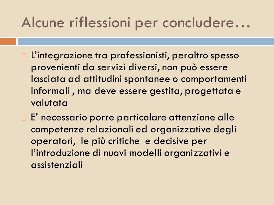 Alcune riflessioni per concludere… Lintegrazione tra professionisti, peraltro spesso provenienti da servizi diversi, non può essere lasciata ad attitu