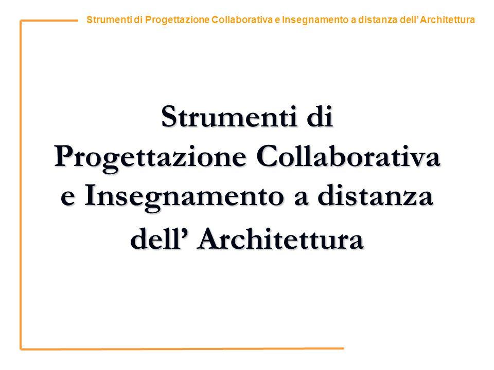 Strumenti di Progettazione Collaborativa e Insegnamento a distanza dell Architettura