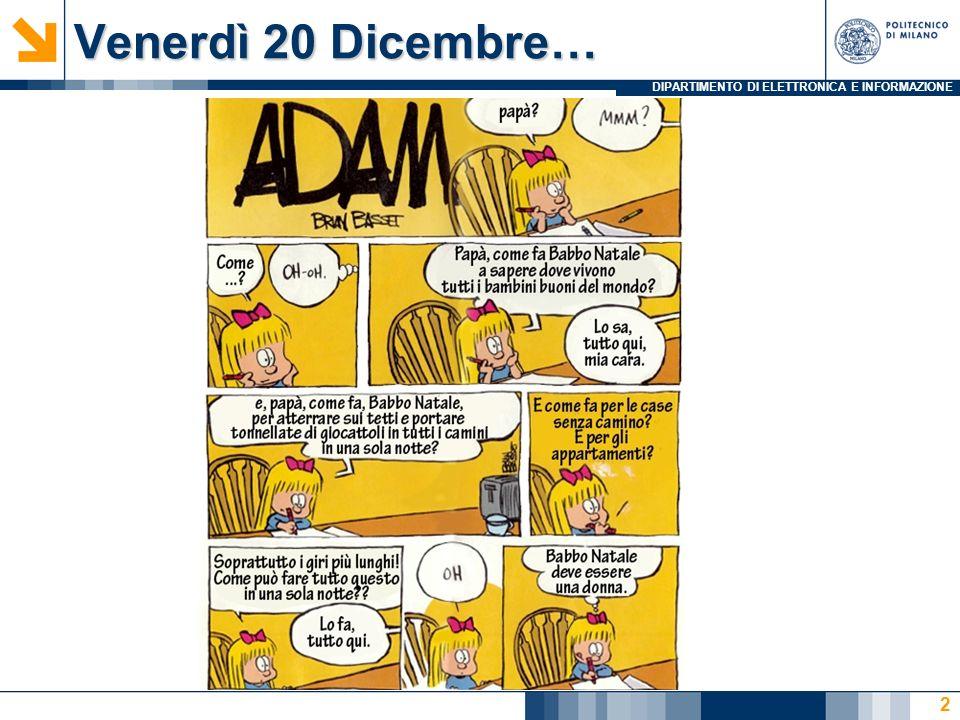 DIPARTIMENTO DI ELETTRONICA E INFORMAZIONE Venerdì 20 Dicembre… 2