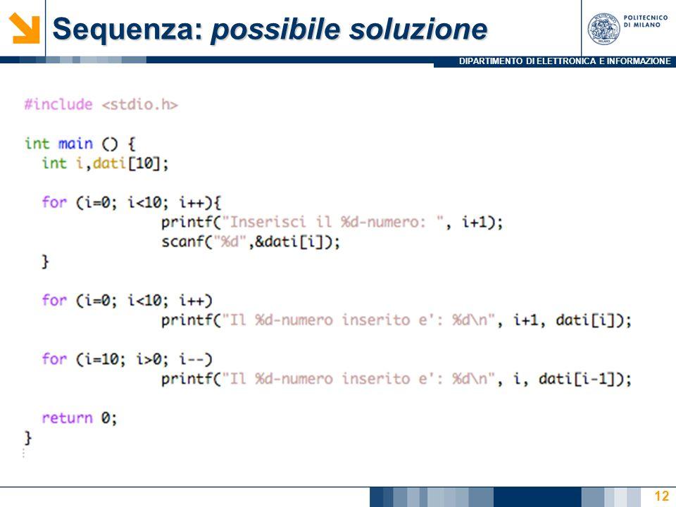 DIPARTIMENTO DI ELETTRONICA E INFORMAZIONE Sequenza: possibile soluzione 12