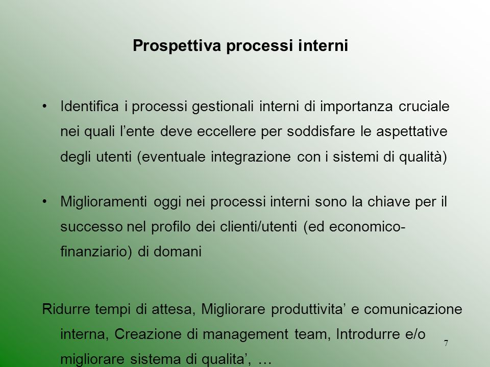 7 Identifica i processi gestionali interni di importanza cruciale nei quali lente deve eccellere per soddisfare le aspettative degli utenti (eventuale