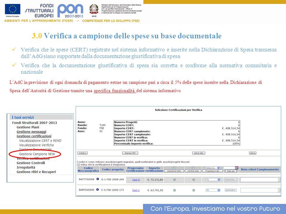 Verifica che le spese (CERT) registrate nel sistema informativo e inserite nella Dichiarazione di Spesa trasmessa dallAdG siano supportate dalla docum