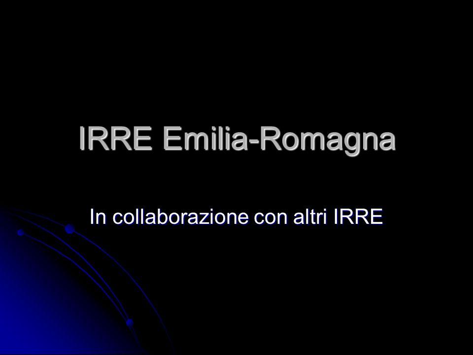 IRRE Emilia-Romagna In collaborazione con altri IRRE