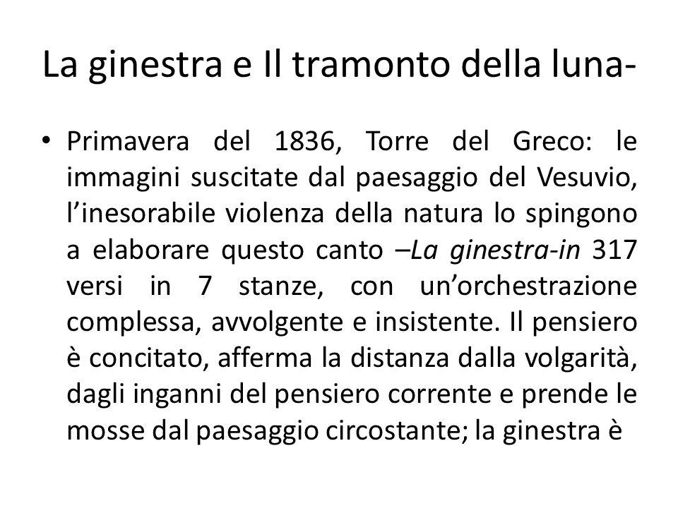 La ginestra e Il tramonto della luna- Primavera del 1836, Torre del Greco: le immagini suscitate dal paesaggio del Vesuvio, linesorabile violenza dell
