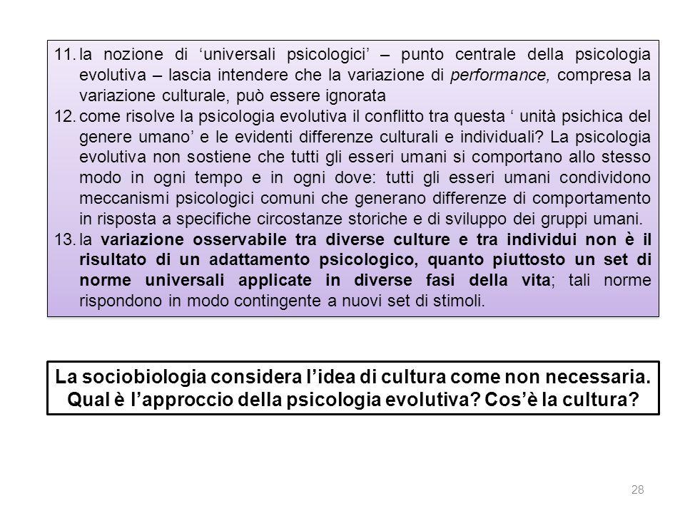 11.la nozione di universali psicologici – punto centrale della psicologia evolutiva – lascia intendere che la variazione di performance, compresa la v