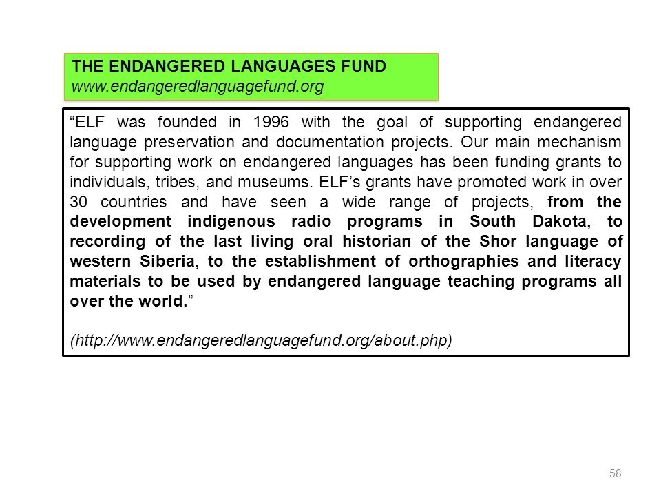ELF was founded in 1996 with the goal of supporting endangered language preservation and documentation projects. Our main mechanism for supporting wor