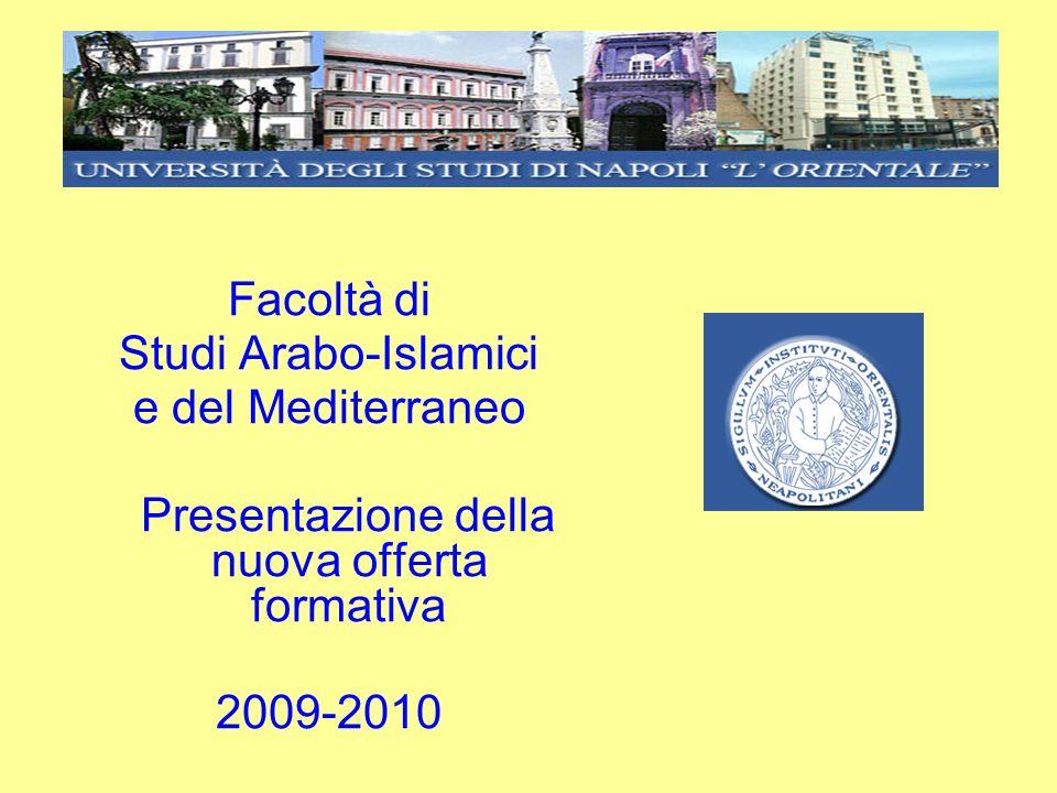 Facoltà di Studi Arabo-Islamici e del Mediterraneo Presentazione della nuova offerta formativa 2009-2010