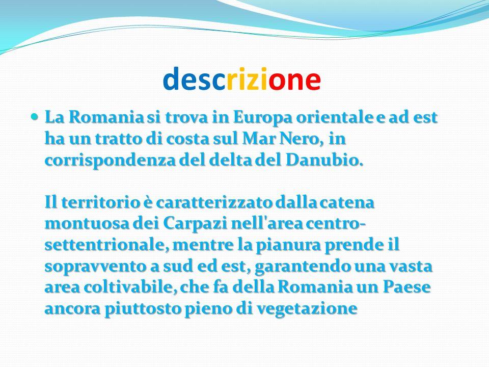 descrizione La Romania si trova in Europa orientale e ad est ha un tratto di costa sul Mar Nero, in corrispondenza del delta del Danubio. Il territori
