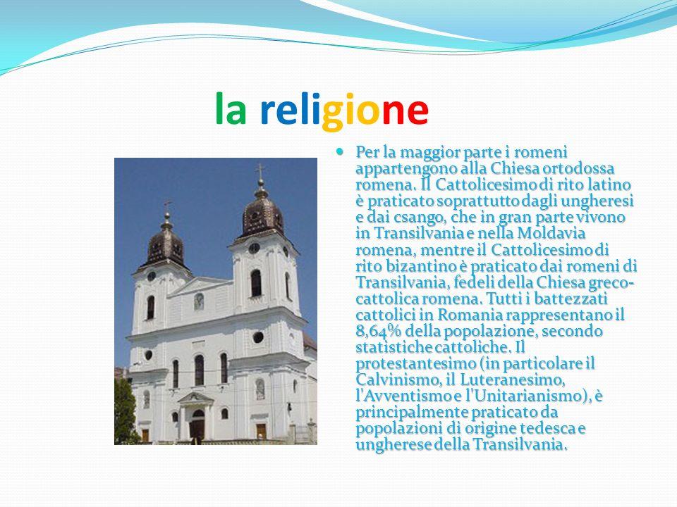 la religione Per la maggior parte i romeni appartengono alla Chiesa ortodossa romena. Il Cattolicesimo di rito latino è praticato soprattutto dagli un
