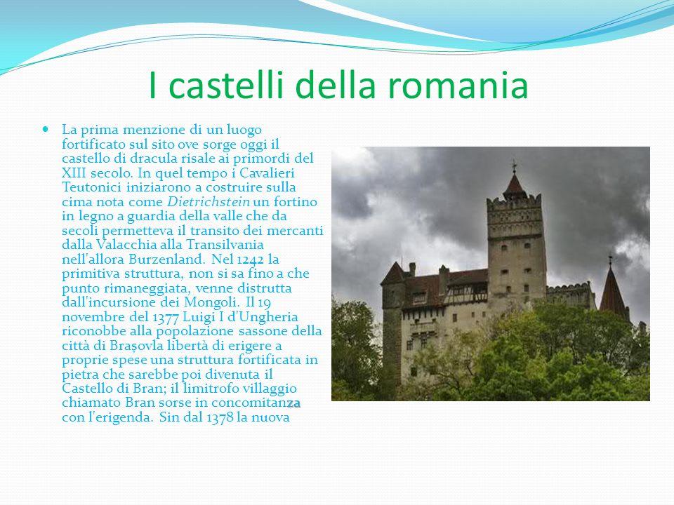 I castelli della romania za La prima menzione di un luogo fortificato sul sito ove sorge oggi il castello di dracula risale ai primordi del XIII secol