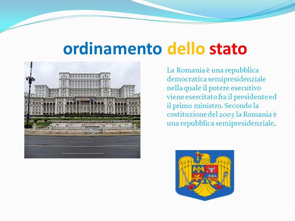 ordinamento dello stato La Romania è una repubblica democratica semipresidenziale nella quale il potere esecutivo viene esercitato fra il presidente e
