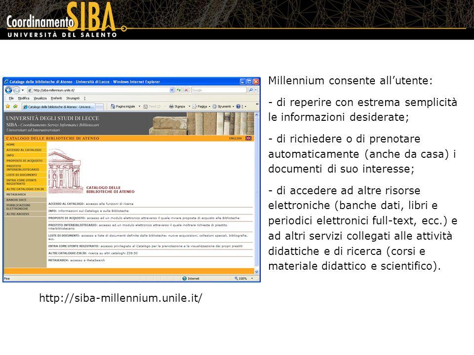 Millennium consente allutente: - di reperire con estrema semplicità le informazioni desiderate; - di richiedere o di prenotare automaticamente (anche