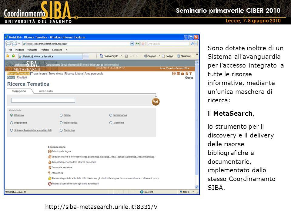 Seminario primaverile CIBER 2010 Lecce, 7-8 giugno 2010 http://siba-metasearch.unile.it:8331/V Sono dotate inoltre di un Sistema allavanguardia per la