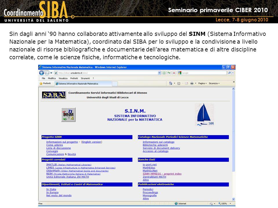 Seminario primaverile CIBER 2010 Lecce, 7-8 giugno 2010 Sin dagli anni 90 hanno collaborato attivamente allo sviluppo del SINM (Sistema Informativo Na