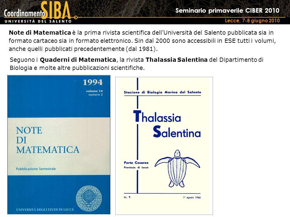 Seminario primaverile CIBER 2010 Lecce, 7-8 giugno 2010 Note di Matematica è la prima rivista scientifica dellUniversità del Salento pubblicata sia in