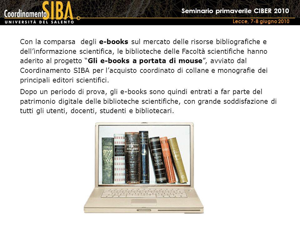 Seminario primaverile CIBER 2010 Lecce, 7-8 giugno 2010 Con la comparsa degli e-books sul mercato delle risorse bibliografiche e dellinformazione scie