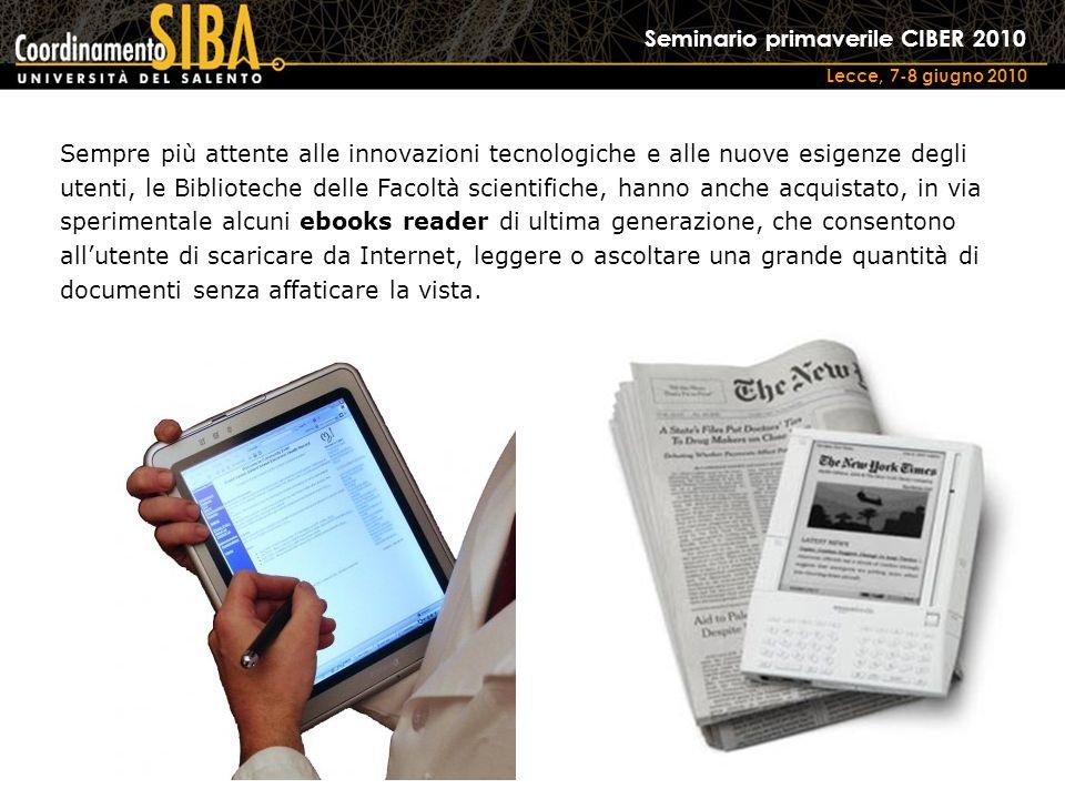Seminario primaverile CIBER 2010 Lecce, 7-8 giugno 2010 Sempre più attente alle innovazioni tecnologiche e alle nuove esigenze degli utenti, le Biblio