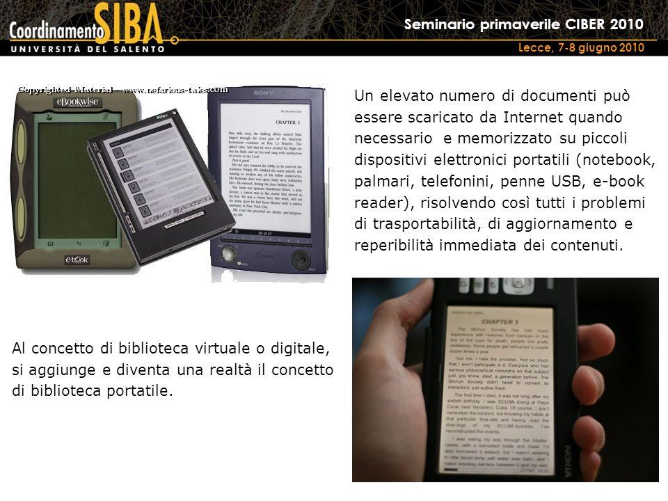 Seminario primaverile CIBER 2010 Lecce, 7-8 giugno 2010 Un elevato numero di documenti può essere scaricato da Internet quando necessario e memorizzat