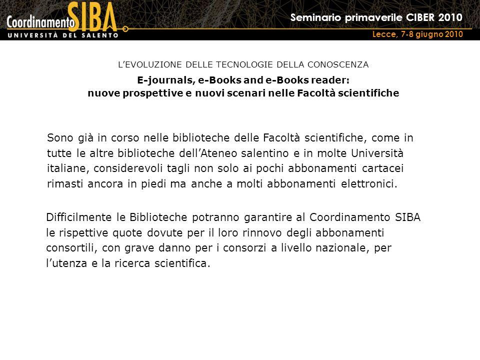 Seminario primaverile CIBER 2010 Lecce, 7-8 giugno 2010 Sono già in corso nelle biblioteche delle Facoltà scientifiche, come in tutte le altre bibliot