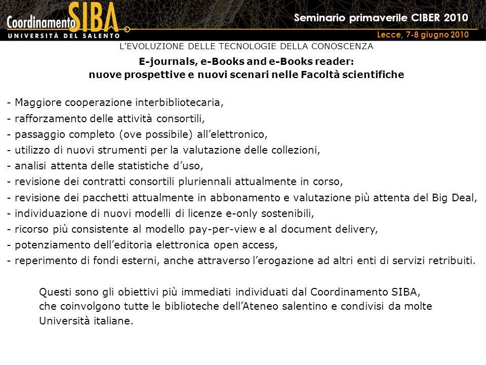 Seminario primaverile CIBER 2010 Lecce, 7-8 giugno 2010 - Maggiore cooperazione interbibliotecaria, - rafforzamento delle attività consortili, - passa