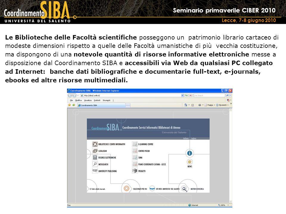 Seminario primaverile CIBER 2010 Lecce, 7-8 giugno 2010 Le Biblioteche delle Facoltà scientifiche posseggono un patrimonio librario cartaceo di modest