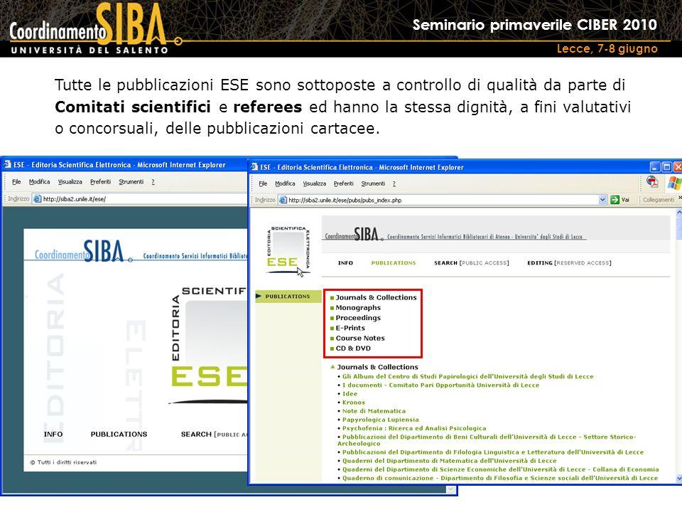 Seminario primaverile CIBER 2010 Lecce, 7-8 giugno Tutte le pubblicazioni ESE sono sottoposte a controllo di qualità da parte di Comitati scientifici e referees ed hanno la stessa dignità, a fini valutativi o concorsuali, delle pubblicazioni cartacee.