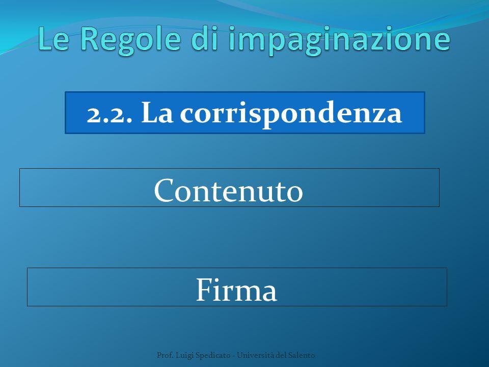 Prof. Luigi Spedicato - Università del Salento 2.2. La corrispondenza Contenuto Firma