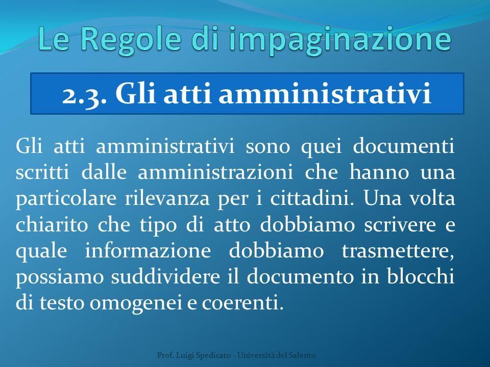 Prof. Luigi Spedicato - Università del Salento 2.3. Gli atti amministrativi Gli atti amministrativi sono quei documenti scritti dalle amministrazioni