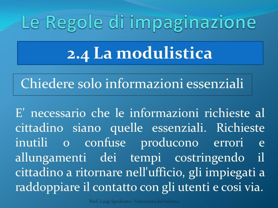 Prof. Luigi Spedicato - Università del Salento E' necessario che le informazioni richieste al cittadino siano quelle essenziali. Richieste inutili o c