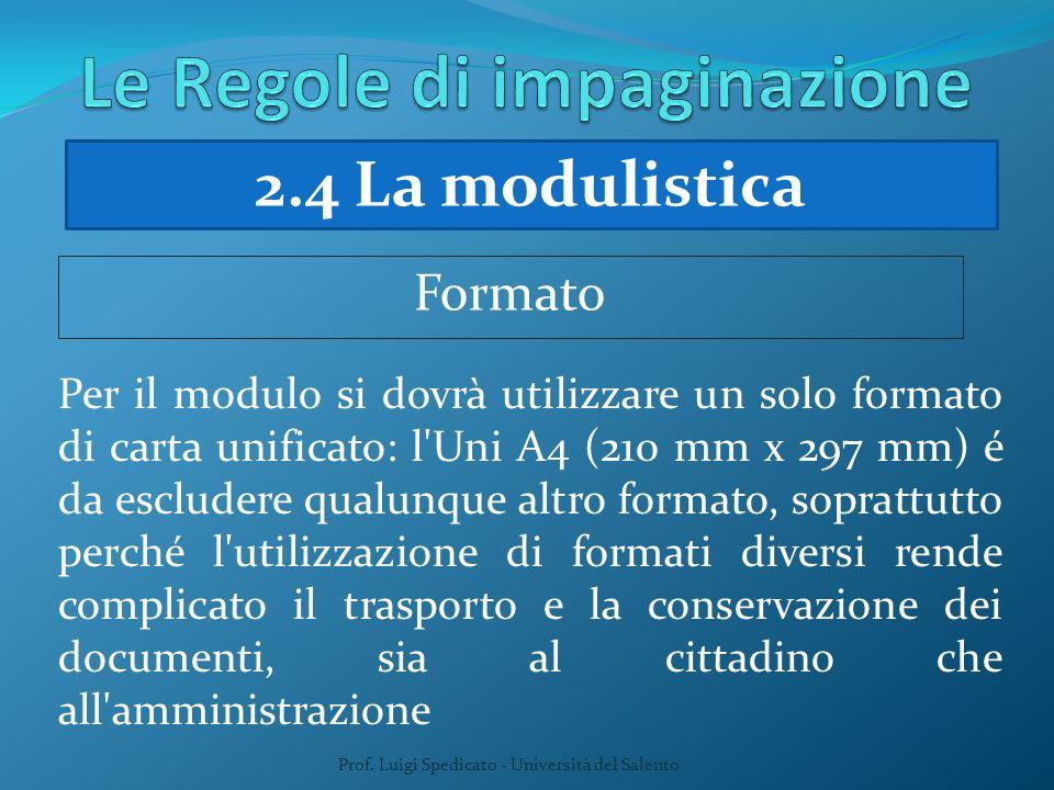Prof. Luigi Spedicato - Università del Salento Per il modulo si dovrà utilizzare un solo formato di carta unificato: l'Uni A4 (210 mm x 297 mm) é da e
