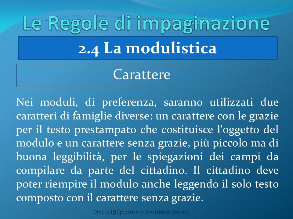 Prof. Luigi Spedicato - Università del Salento Nei moduli, di preferenza, saranno utilizzati due caratteri di famiglie diverse: un carattere con le gr
