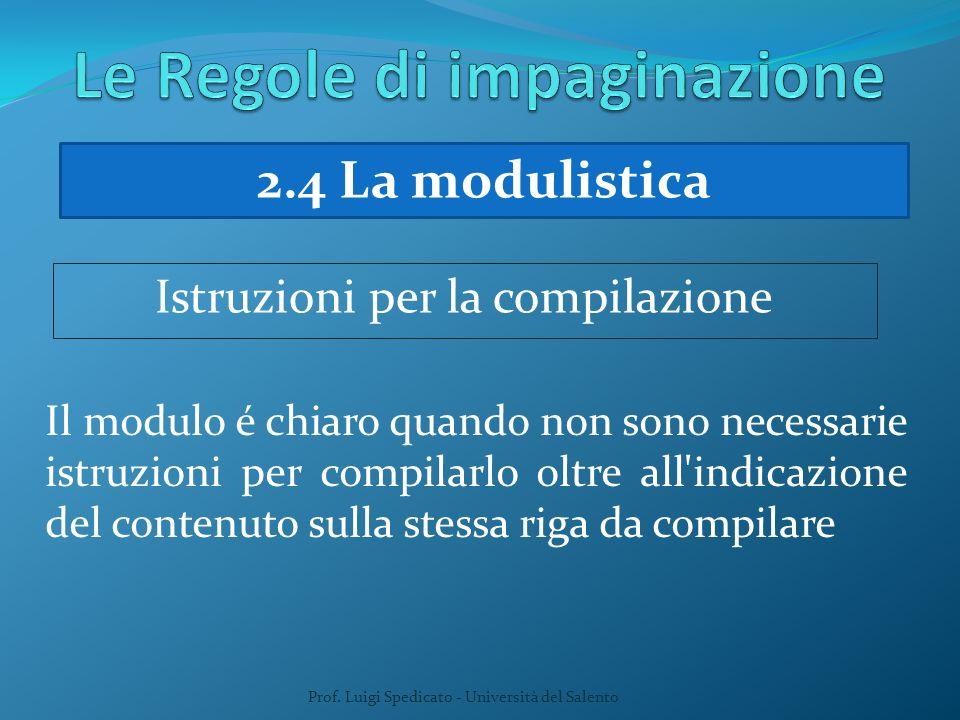 Prof. Luigi Spedicato - Università del Salento Il modulo é chiaro quando non sono necessarie istruzioni per compilarlo oltre all'indicazione del conte