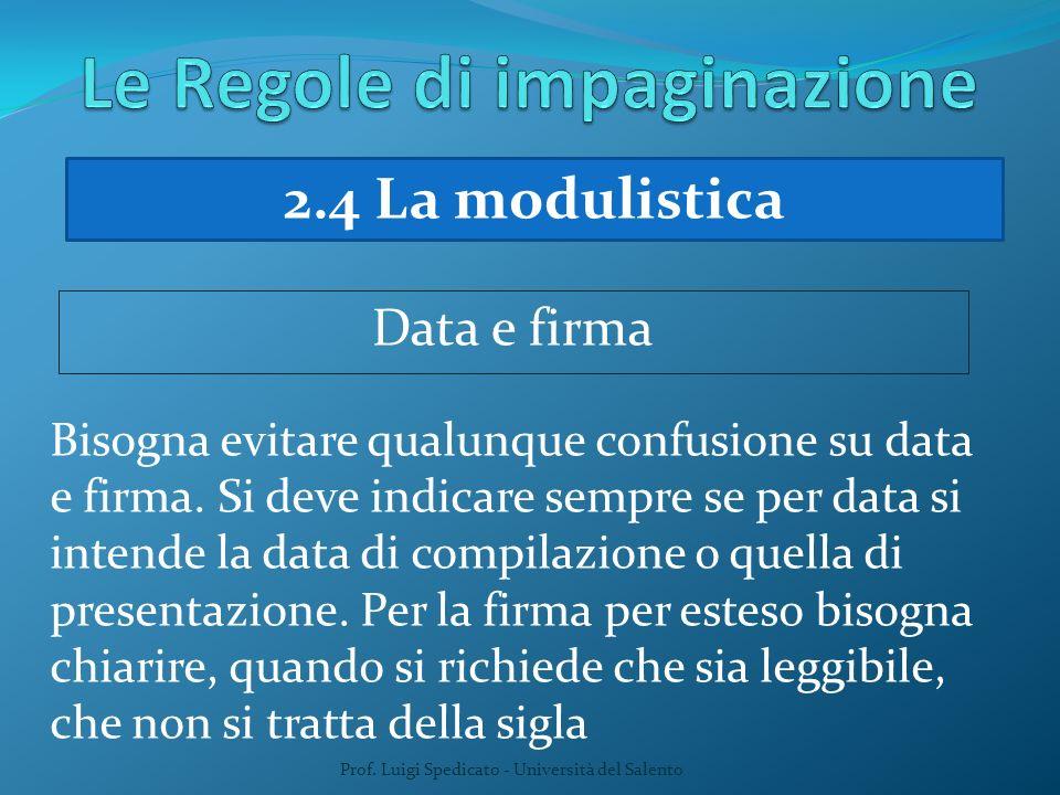 Prof. Luigi Spedicato - Università del Salento Bisogna evitare qualunque confusione su data e firma. Si deve indicare sempre se per data si intende la