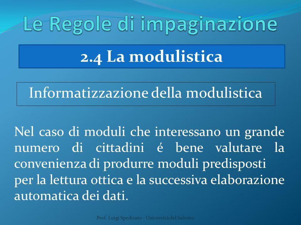 Prof. Luigi Spedicato - Università del Salento Nel caso di moduli che interessano un grande numero di cittadini é bene valutare la convenienza di prod