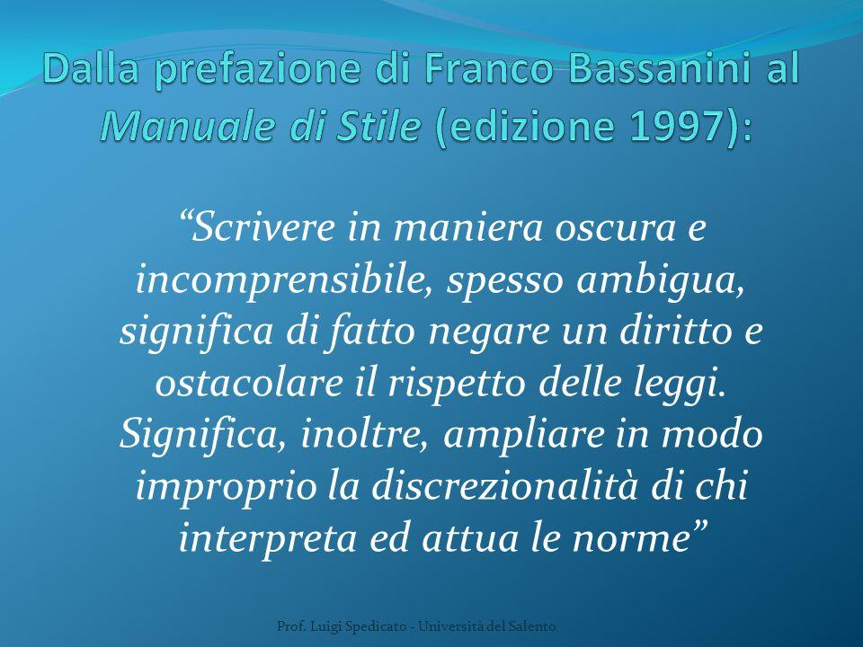 Prof. Luigi Spedicato - Università del Salento Scrivere in maniera oscura e incomprensibile, spesso ambigua, significa di fatto negare un diritto e os