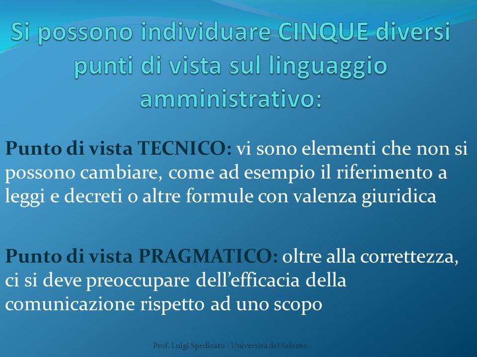 Prof. Luigi Spedicato - Università del Salento Punto di vista TECNICO: vi sono elementi che non si possono cambiare, come ad esempio il riferimento a