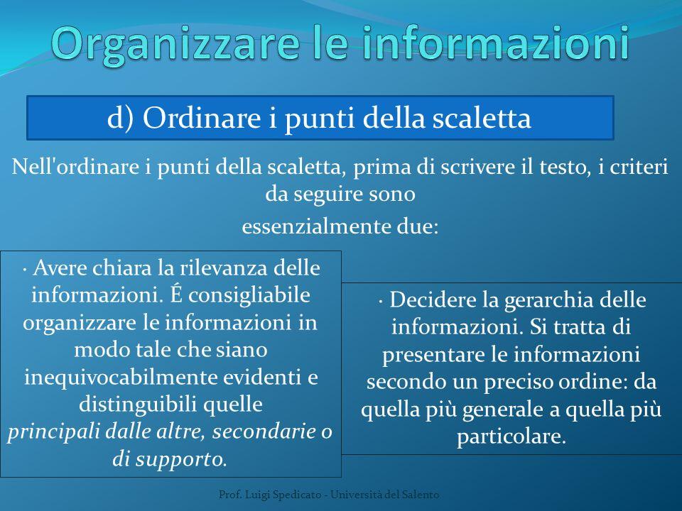Nell'ordinare i punti della scaletta, prima di scrivere il testo, i criteri da seguire sono essenzialmente due: Prof. Luigi Spedicato - Università del