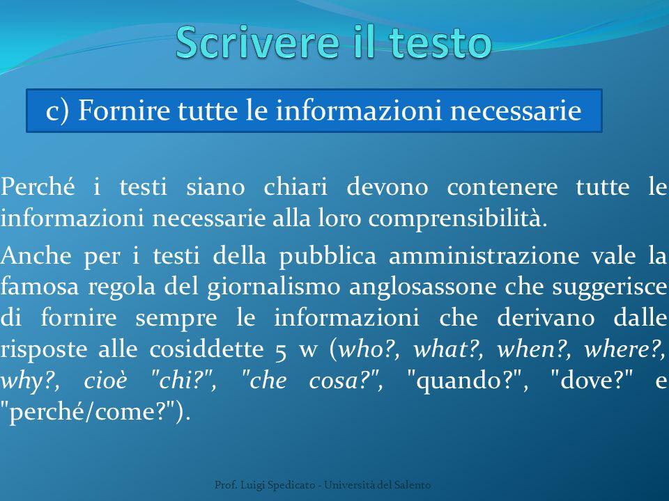 Perché i testi siano chiari devono contenere tutte le informazioni necessarie alla loro comprensibilità. Anche per i testi della pubblica amministrazi